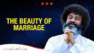 The Beauty of Marriage | Mahatria on Relationships