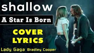 Lady Gaga, Bradley Cooper - Shallow (A Star Is Born) Cover Lyrics Video