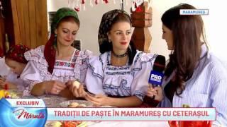 Traditii de Paste in Maramures cu Ceterasul