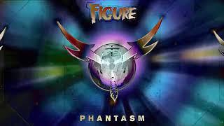 Figure - Phantasm (Original Mix)