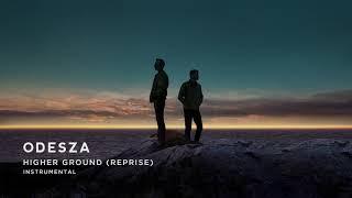 ODESZA - Higher Ground (Reprise) [Instrumental]