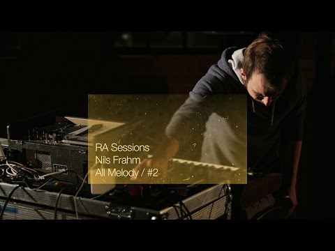 RA Sessions: Nils Frahm - All Melody / #2 | Resident Advisor