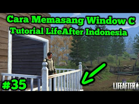 Cara Memasang Window C | LifeAfter Indonesia | Tutorial LifeAfter