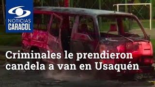 Manos criminales le prendieron candela a una van en Usaquén