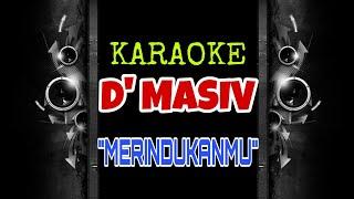 D Masiv - Merindukanmu (Karaoke Tanpa Vokal)