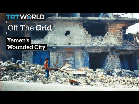 Off The Grid: Yemen's Wounded City - Taiz