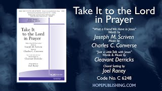 Take It to the Lord in Prayer - arr. Joel Raney