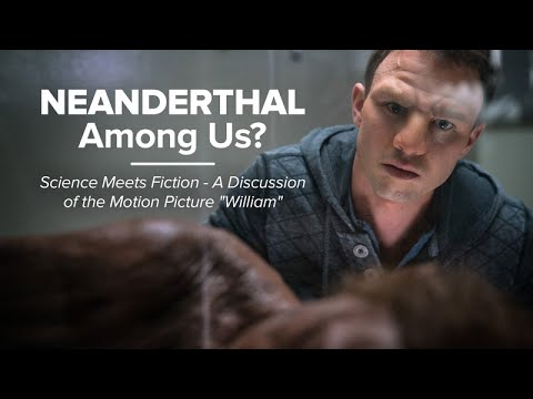 Neanderthal Among Us? Science Meets Fiction - A Discussion of Tim Disney's Motion Picture William