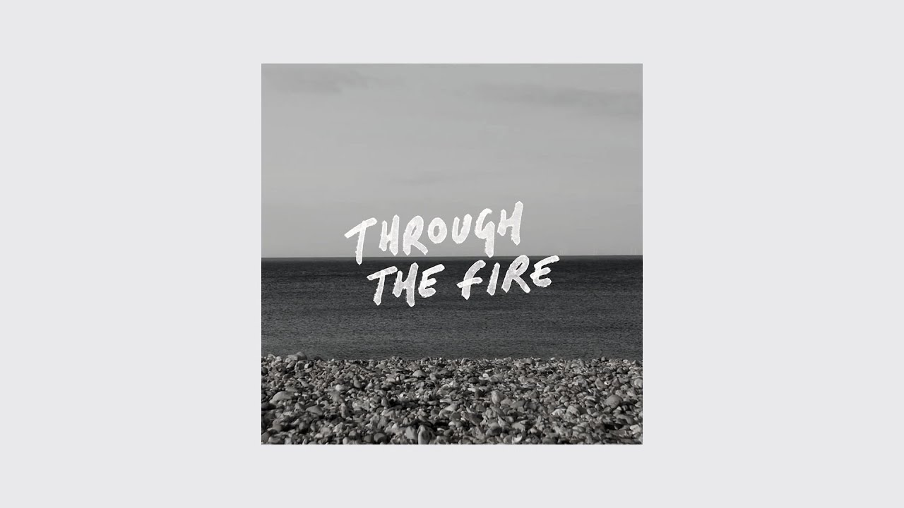 Through The Fire (Official Music Video) Cover Image