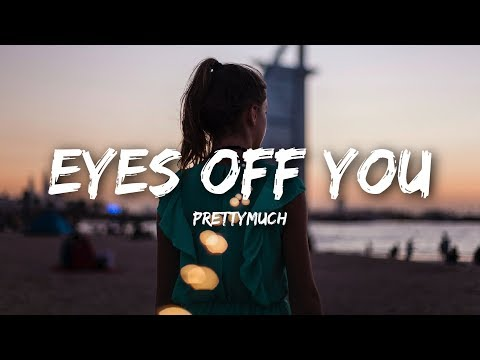 PRETTYMUCH - Eyes Off You (Lyrics)