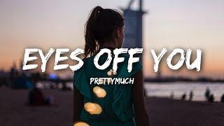 Download lagu PRETTYMUCH - Eyes Off You (Lyrics)