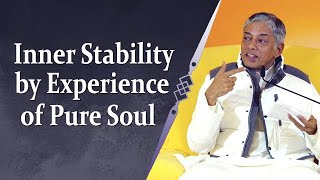Inner Stability by Experience of Pure Soul
