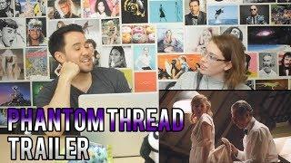 Phantom Thread Trailer REACTION - Daniel Day Lewis