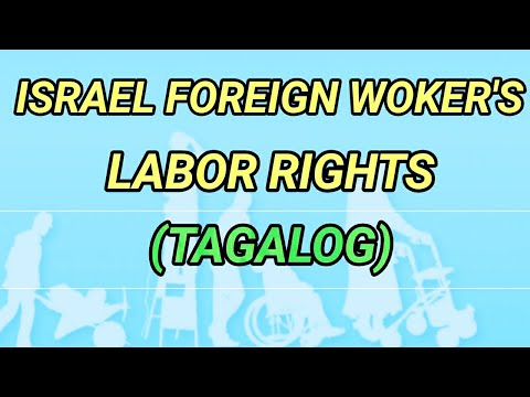 ISRAEL FOREIGN WORKERS LABOR RIGHTS (TAGALOG)