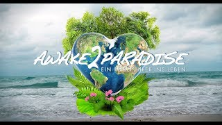Awake2Paradise - 3rd Winner Cosmic Angel Award 2018 Grande Jury Prize - Trailer Deutsch