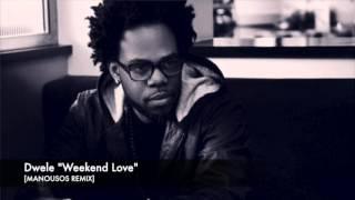 Dwele  - Weekend Love (Manousos Remix)