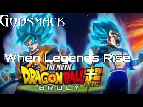 Godsmack- When Legends Rise (Dragon Ball Super Broly Music Video) [SPOILER WARNING]