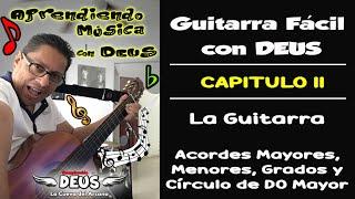 Aprende Guitarra con DEUS  | Capítulo II - Acordes   Grados Tonales   Modales - Circulo de C Mayor