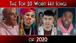 The Top 10 Worst Hit Songs of 2020