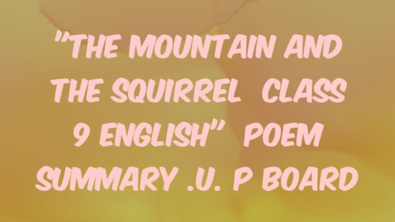 The Mountain And Squirrel Clas 9 English Poem Summary U P Board Youtube Paraphrase