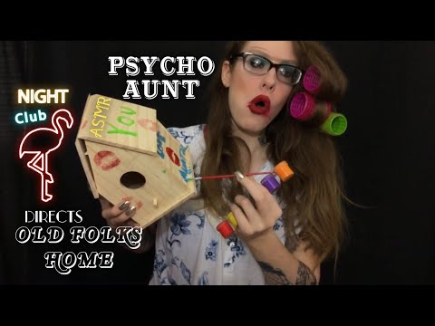 ASMR PSYCHO AUNT RP | TAKING OVER OLD FOLKS HOME | Making A Bird House, Painting, Soft Speaking
