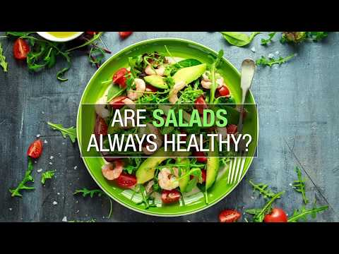 Are salads always healthy?