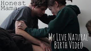 My Live Natural Birth Video