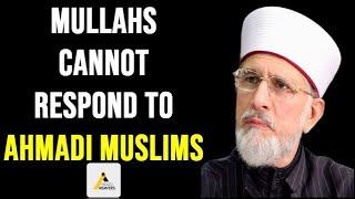 Anti Ahmadiyya Cannot Respond to Ahmadis : Tahir ul Qadri Exposed
