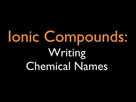 Ionic Compounds: Writing Chemical Names