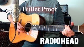 Radiohead - BulletProof...I wish I was (acoustic cover)