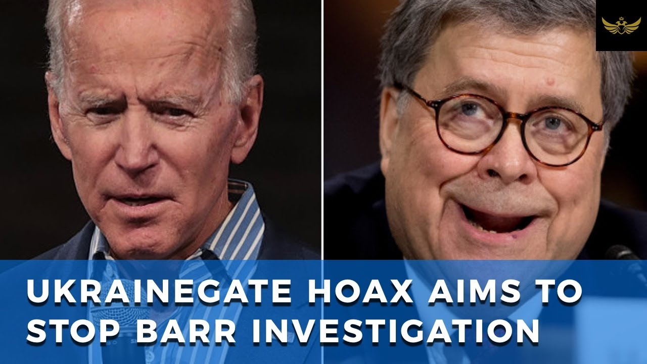 Ukrainegate hoax tries to stop Barr & Durham from investigating Russiagate