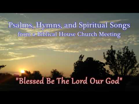 Blessed Be The Lord Our God – Apostolic Pentecostal Worship