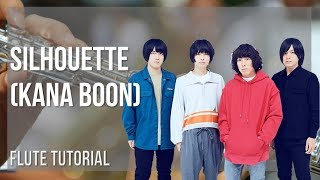 How to play Silhouette by Kana Boon on Flute (Tutorial)