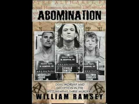 Abomination: Devil Worship and Deception in the West Memphis Three Murders by William Ramsey