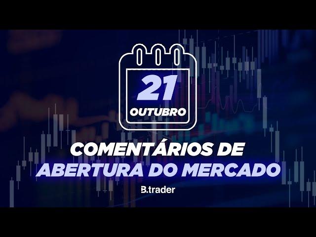 🔴 COMENTÁRIO ABERTURA DE MERCADO | AO VIVO | 21/10/2020 | B. Trader