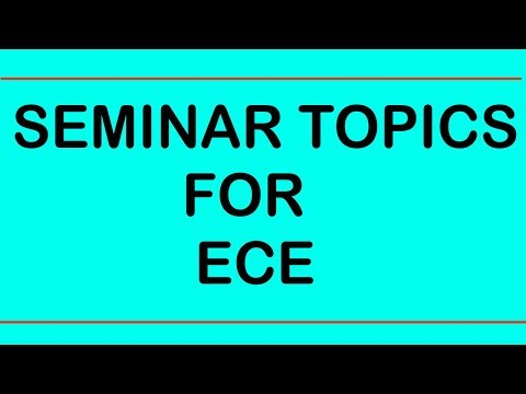 SEMINAR TOPICS FOR ELECTRONICS ENGINEERING||ECE(PART 2)
