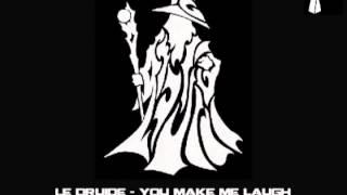 Le Druide - You Make Me Laugh
