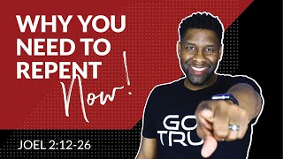 Why You Need to Repent From Your Sins...RIGHT NOW