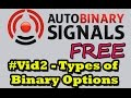 Auto Binary Signals Free - #2Types of Binary Options   best binary option signals