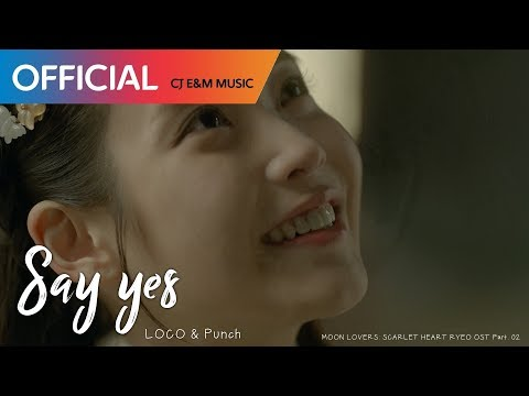 [MOON LOVERS: SCARLET HEART RYEO OST Part. 02] LOCO & PUNCH - Say Yes -  LEGENDADO PT\BR