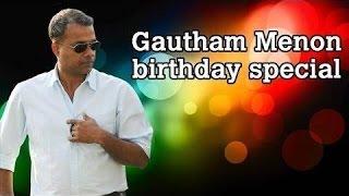 Wishing Gautham Menon a Very Happy Birthday