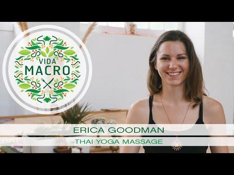 Vida Macro | Erica Goodman | Thai Yoga Massage