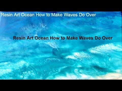 Resin Art Ocean How to Make Waves Do Over
