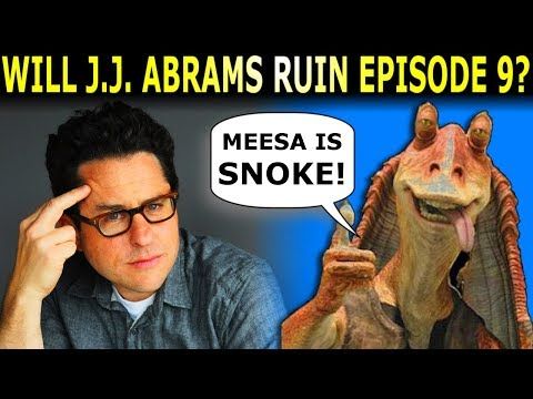 Will J.J. Abrams Ruin Star Wars Episode 9!?!