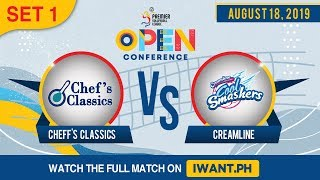 SET 1 | Chef's Classic vs. Creamline | August 18, 2019 (Watch the full game on iWant.ph)