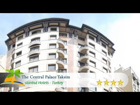 The Central Palace Taksim - Istanbul Hotels, Turkey