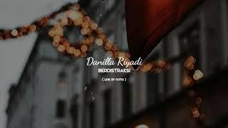 Danilla Riyadi - Berdistraksi - Video Lirik
