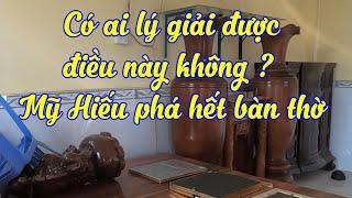Tại sao Mỹ Hiếu lại đập bàn thờ khi có Thầy Phong Thủy tới cúng ? Nhìn xót quá.