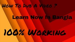 How To Dub A Video,Movie,Song In Bangla ? |HD| 2016 (100% Working)