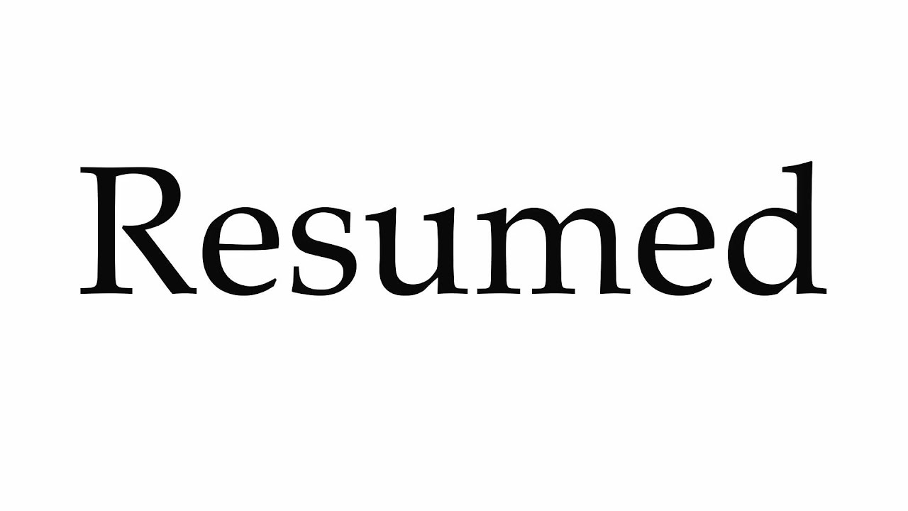 How To Pronounce Resumed Youtube
